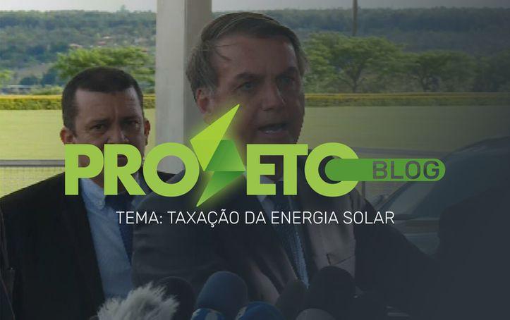 Posição do Governo: NÃO TAXAR A ENERGIA SOLAR